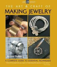 The Art & Craft of Making Jewelry: A Complete Guide to Essential Techniques, Gol