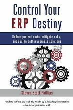 Control Your ERP Destiny: Reduce Project Costs, Mitigate Risks, and Design Bette