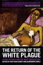 Return of the White Plague: Global Poverty and the New Tuberculosis-ExLibrary