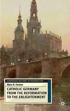 European History in Perspective: Catholic Germany from the Reformation to the...