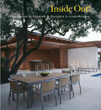 Inside Out: Outdoor Kitchens and Garden Living Rooms by Daniela Santos...