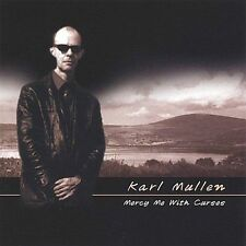 Karl Mullen Mercy Me With Curses CD