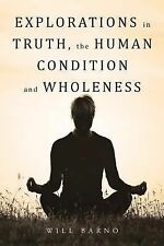 The Human Condition, Truth, and Enlightenment by Will Barno (2014, Paperback)