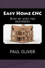 EASY HOME CNC - PAUL OLIVER (PAPERBACK) NEW