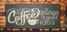 PRIMITIVE  COUNTRY COFFEE IS ALWAYS A GOOD IDEA SIGN