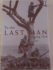 The Last Man Spring 1918 Lyn MacDonald First Edition Illustrated 67-1L