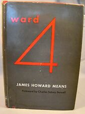 James Means. Ward 4. First Ed 1958 DJ Inscribed by Author  Mass General