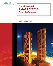 The Illustrated AutoCAD 2012 Quick Reference Guide (Illustrated AutoCA-ExLibrary