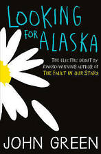 Looking for Alaska - Book by John Green (Paperback, 2013)