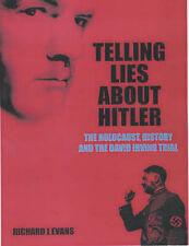 Telling Lies About Hitler: The Holocaust, History and the David Irving Trial...