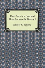 Three Men in a Boat and Three Men on the Bummel by Jerome K. Jerome (2013,...