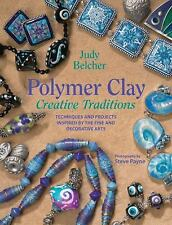 Polymer Clay Creative Traditions: Techniques and Projects Inspired by -ExLibrary