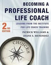 Becoming a Professional Life Coach : Lessons from the Institute of Life Coach...