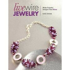 LIVE WIRE JEWELRY: Make Colorful Designs That Shine : WH2-R6D : PBL786 : NEW