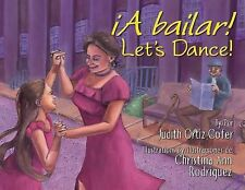 ¡A Bailar! / Let's Dance! by Judith Ortiz Cofer (2011, Hardcover)
