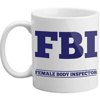 Brand New FBI Female Body Inspector Novelty Lads Ladies Double Sided Gift Mug