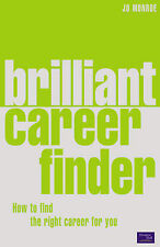 Brilliant Career Finder: How to Find the Right Career for You, Josephine Monroe
