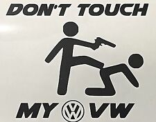 Don't Touch my VW Aufkleber Sticker Folie Logo Golf Motorsport Sport Mind Decal