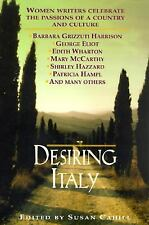 Desiring Italy: Women Writers Celebrate the Passions of a Country and Culture -