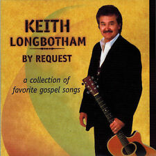 KEITH LONGBOTHAM - By Request: a collection of favorite gospel songs (CD) Signed