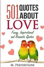 501 Quotes: 501 Quotes about Love : Funny, Inspirational and Romantic Quotes...