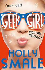 Picture Perfect (Geek Girl, Book 3), Smale, Holly Book
