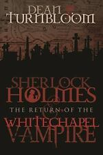 Sherlock Holmes and the Return of the Whitechapel Vampire by Dean Turnbloom...