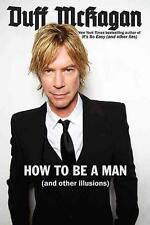 How to Be a Man: (And Other Illusions) von Duff McKagan und Chris Kornelis...