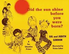 Did the Sun Shine Before You Were Born? (Books for Young Readers) by Gordon, Sol