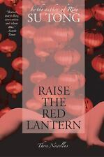 Raise the Red Lantern: Three Novellas by Tong, Su