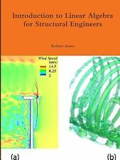 Introduction to Linear Algebra for Structural Engineers by Robert Asaro...