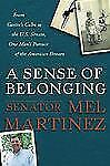 A Sense of Belonging: From Castro's Cuba to the U.S. Senate, One Man's Pursuit o