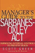 Manager's Guide to the Sarbanes-Oxley Act : Improving Internal Controls to...