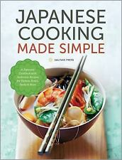 Japanese Cooking Made Simple : A Japanese Cookbook with Authentic Recipes for...
