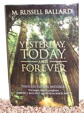 YESTERDAY, TODAY, AND FOREVER by M. Russell Ballard 2015 1SED LDS MORMON BOOK HB