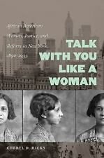 Talk with You Like a Woman: African American Women, Justice, and Reform in New Y