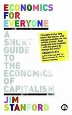 Economics for Everyone : A Short Guide to the Economics of Capitalism by Jim...