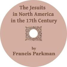 Jesuits in North America in the 17th Century, Francis Parkman Audiobook on 10 CD