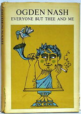 OGDEN NASH:  Everyone But Thee and Me, small book of poems, 2nd printing 1962