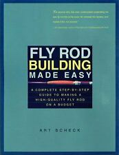 Fly Rod Building Made Easy : A Complete Step-by-Step Guide to Making a High...
