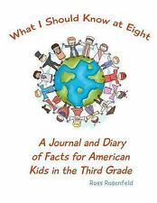 What I Should Know: What I Should Know at Eight : A Journal and Diary of...