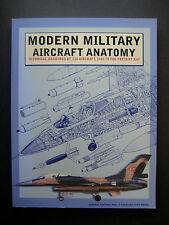 Modern Military Aircraft Anatomy: Technical Drawings Of 118 Aircraft, 1945 To