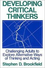 Developing Critical Thinkers : Challenging Adults to Explore Alternative Ways o