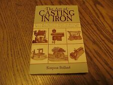 THE ART OF CASTING IN IRON BY SIMPSON BOLLAND, 2011