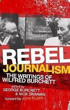 Rebel Journalism : The Writings of Wilfred Burchett by Wilfred G. Burchett...
