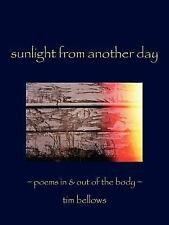 Sunlight From Another Day: Poems In & Out of the Body