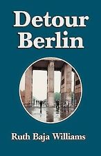 Detour Berlin by Ruth Baja Williams (2001, Hardcover)
