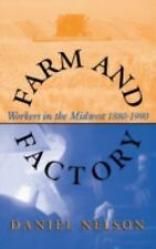 NEW - Farm and Factory: Workers in the Midwest 1880-1990
