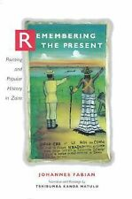 Remembering the Present : Painting and Popular History in Zaire-ExLibrary