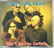 DONE LYING DOWN - CAN'T BE TOO CERTAIN - 4 TRACK CD